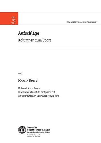 Aufschläge: Kolumnen zum Sport (Kölner Beiträge zum Sportrecht)