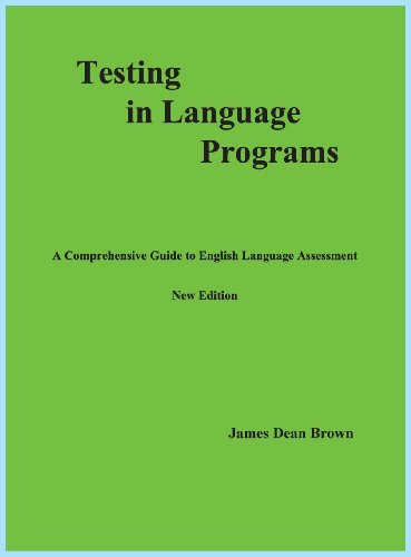 Testing in Language Programs: A Comprehensive Guide to English Language Assessment, New Edition por James Dean Brown