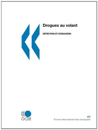 Drogues Au Volant: Detection Et Dissuasion par Oecd Publishing