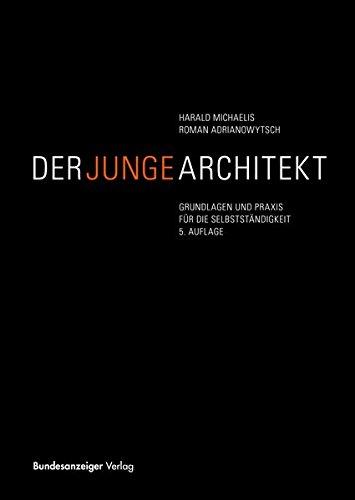 """Grundlagen und Praxis für die SelbstständigkeitGebundenes Buch""""Der junge Architekt"""" ist das Standardwerk für die berufliche Praxis und Selbstständigkeit des Architekten. Praxisnahe und aktuelle Wissensvermittlung sind die Prinzipien der praxiserfahre..."""