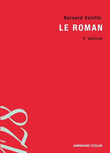 Le roman : Initiation aux méthodes et aux techniques d'analyse littéraire par Bernard Valette