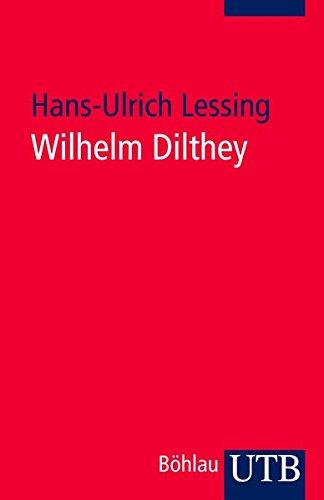 Wilhelm Dilthey: Eine Einführung
