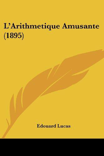 L'Arithmetique Amusante (1895)