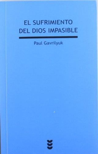 El sufrimiento del Dios impasible por Paul Gavrilyuk
