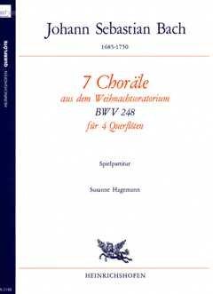 7 CHORAELE AUS DEM WEIHNACHTSORATORIUM - arrangiert für vier Stimmen - Querflöte [Noten / Sheetmusic] Komponist: BACH JOHANN SEBASTIAN