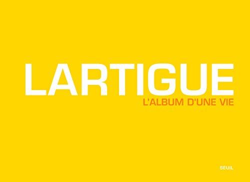 Lartigue. L'album d'une vie par Clement Cheroux
