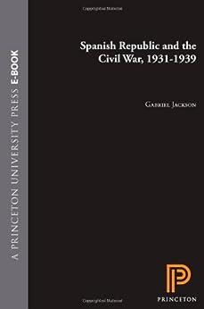 Spanish Republic and the Civil War, 1931-1939 de [Jackson, Gabriel]