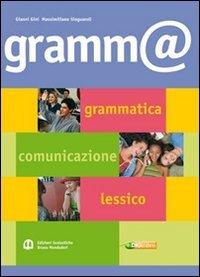 Gramm@. Grammatica, comunicazione, lessico. Con espansione online. Per le Scuole superiori