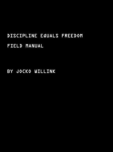 discipline-equals-freedom-a-field-manual