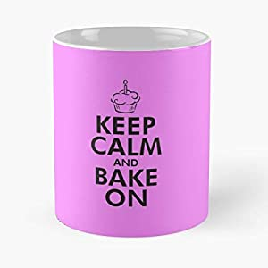 Keep Calm And Bake On Baking Cooking Cupcakes Cupcake Chef Food Birthday - Best 11 oz Coffee Mug Gift