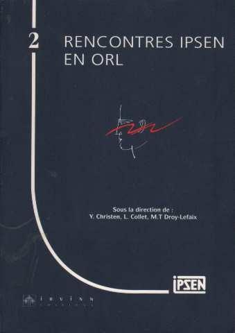 Rencontres Ipsen en ORL tome 2