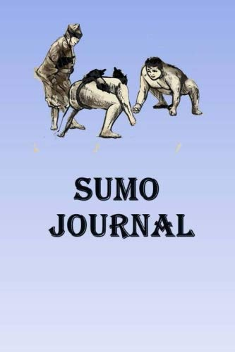 Sumo Journal: Keep track of your Sumo self defense techniques in this Sumo Journal por Lawrence Westfall