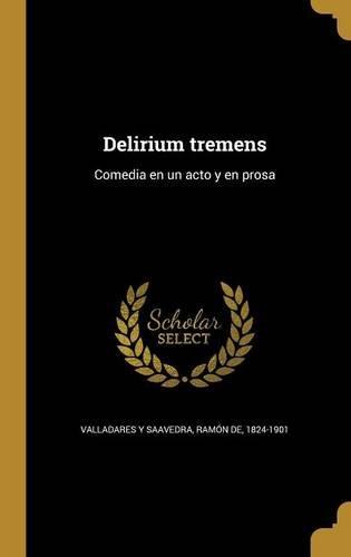 delirium-tremens-comedia-en-un-acto-y-en-prosa