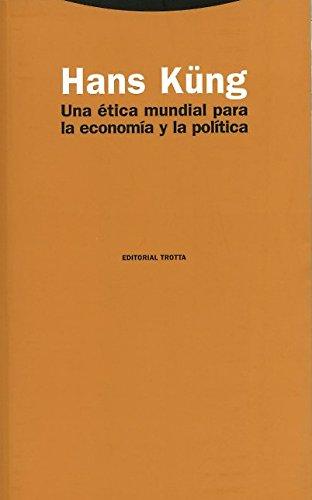 Una ética mundial para la economía y la política (Estructuras y Procesos. Religión)