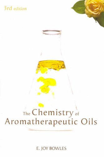 Chemistry of Aromatherapeutic Oils by E Joy Bowles...