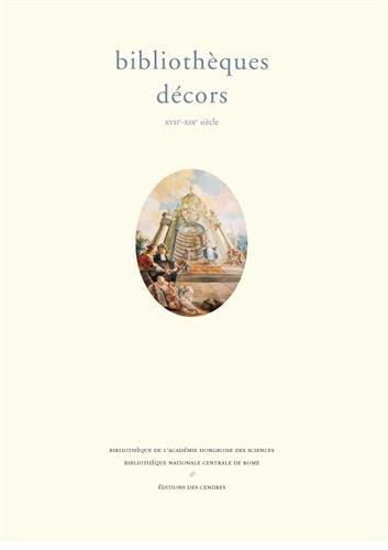 Bibliothèques, décors, XVII-XIXe siècle : Textes en français, allemand et italien