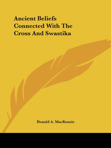 Ancient Beliefs Connected with the Cross and Swastika Cover Image