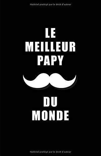 Le Meilleur Papy Du Monde: Carnet De Notes -108 Pages Papier Ligné Petit Format A5 - Blanc Sur Noir par Cahier Ecriture Insolite