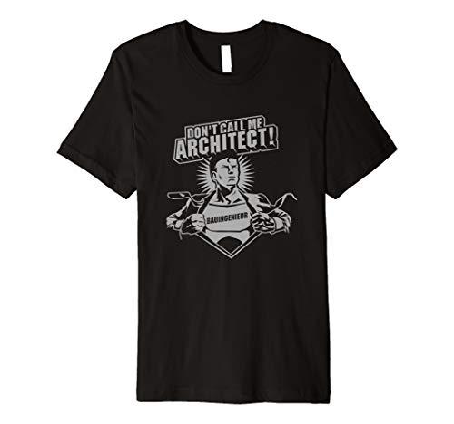 Bauingenieur T Shirt Don't Call Me Architect - das Original