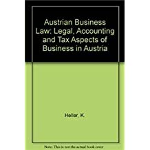 Austrian business law: Legal, Accounting and Tax Aspects of Business in Austria