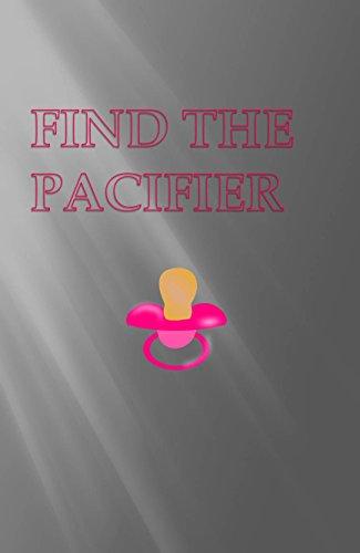Find The Pacifier por TJ Swis