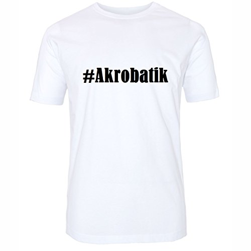 T-Shirt #Akrobatik Hashtag Raute für Damen Herren und Kinder ... in den Farben Schwarz und Weiss Weiß