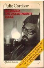 Nicaragua Tan Violentamente Dulce/Nicaragua, So Violently Sweet (Spanish Edition) by Julio Cortazar(1984-06-01)
