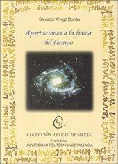 Aportaciónes a La Física Del Tiempo (Letras humanas) por Salvador Amigó Borrás
