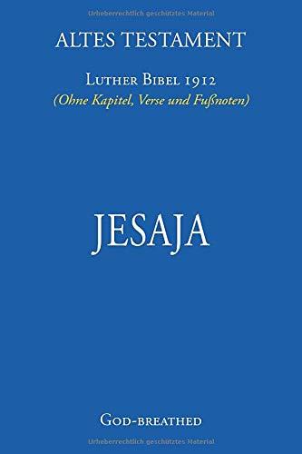 Altes Testament: JESAJA (Taschenformat): Luther Bibel 1912 (Ohne Kapitel, Verse und Fußnoten)