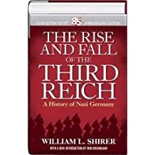 The Rise and Fall of the Third Reich a History of Nazi Germany (85 Anniversary Edition) by William L. Shirer (2011-08-02)