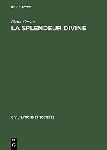 La Splendeur divine: Introduction à l'étude de la mentalité mésopotamienne (Civilisations et Sociétés)