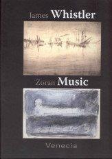 James Whistler-Zoran Music, Venecia: Venecia = Venice