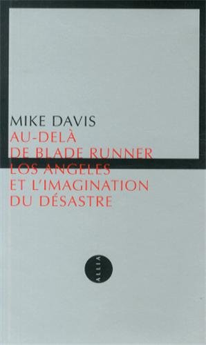Au-del de Blade Runner : Los Angeles et l'imagination du dsastre (nouvelle dition)
