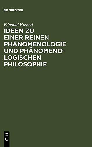 Ideen zu einer reinen Phänomenologie und phänomenologischen Philosophie: Allgemeine Einführung in die reine Phänomenologie