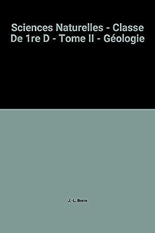 Sciences Naturelles - Classe De 1re D - Tome II - Géologie