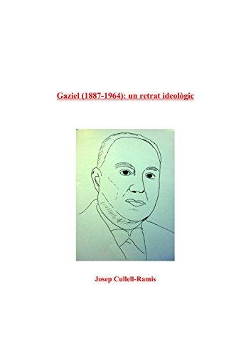 Gaziel (1887-1964): un retrat ideològic (Catalan Edition) por josep cullell-ramis