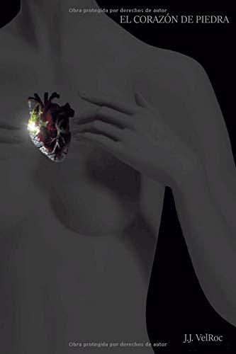 El Corazón de Piedra par J.J. VelRoc