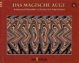 Das Magische Auge II. Dreidimensionale Illusionsbilder - Tom Baccei