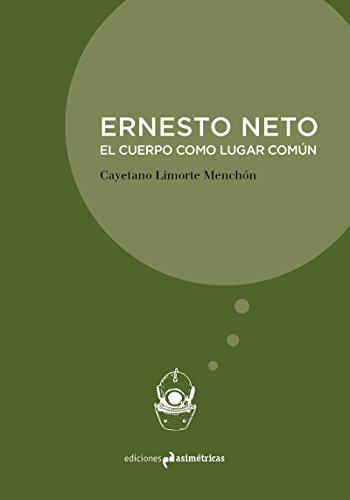 ERNESTO NETO: El cuerpo como lugar común (INMERSIONES) por CAYETANO LIMORTE MENCHÓN