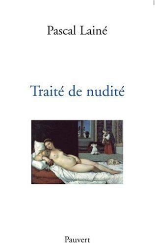 Traité de nudité : Et considérations diverses sur les représentations du corps humain