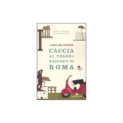 Caccia Ai Tesori Nascosti Di Roma