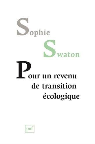 Pour un revenu de transition écologique par Sophie Swaton