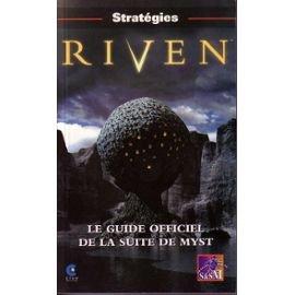Riven : Le guide officiel de la suite de Myst par Florence Josquin