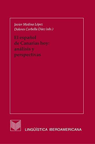 El español de Canarias hoy: análisis y perspectivas (Lingüística Iberoamericana nº 3) por Dolores, coord. Corbella Díaz