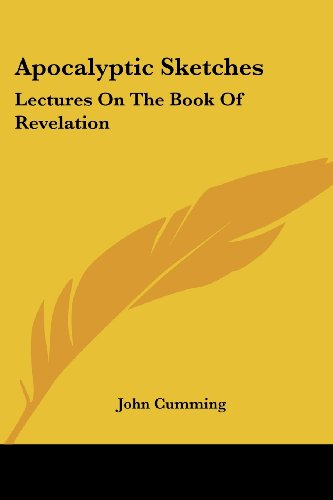 Apocalyptic Sketches: Lectures on the Book of Revelation