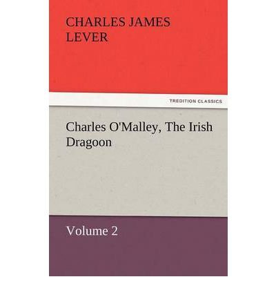 [ [ CHARLES O'MALLEY, THE IRISH DRAGOON, VOLUME 2 BY(LEVER, CHARLES JAMES )](AUTHOR)[PAPERBACK]