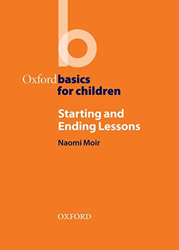Starting and Ending Lessons (Oxford Basics for Children) por Naomi Moir