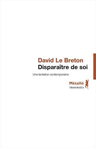 Disparaître de soi : Une tentation contemporaine par David Le Breton