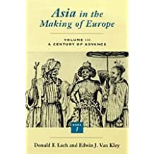 Asia in the Making of Europe: A Century of Advance v.3: A Century of Advance Vol 3 (Asia in the Making of Europe Vol. III)