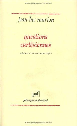 Questions cartésiennes : Méthode et métaphysique